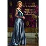 Patrie si destin. Principesa mostenitoare a Romaniei - Diana Mandache, editura Litera