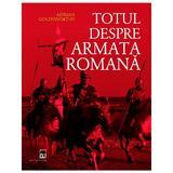 Totul despre armata romana - Adrian Goldsworthy, editura Rao
