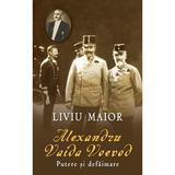 Alexandru Vaida Voevod, putere si defaimare - Liviu Maior, editura Rao