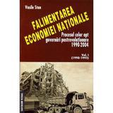 Falimentarea economiei nationale vol.1 (1990-1992) - Vasile Stan, editura Saeculum Vizual