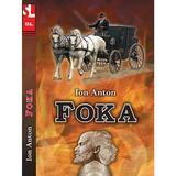 Foka - Ion Anton, editura Silvius Libris