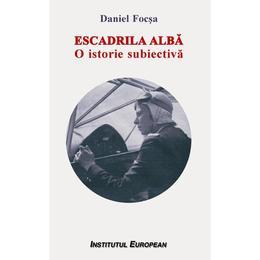 Escadrila Alba - Daniel Focsa, editura Institutul European