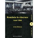 Romania la Rascruce. Anul 1966 - Liviu Bratescu, editura Institutul European
