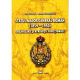 Statul Major General Roman (1859-1950). Organizare si atributii functionale - Ion Giurca, editura Millenium Press