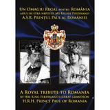 Un omagiu regal pentru Romania - Printul Paul al Romaniei, editura Point Max