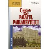 Calatorie sub Palatul Parlamentului - Petre Dogaru, editura Vestala