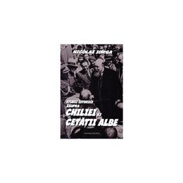 Studii istorice asupra Chiliei si Cetatii Albe - Nicolae Iorga, editura Vicovia