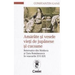 Amarate si vesele vieti de jupanese si cucoane - Constantin Gane, editura Corint