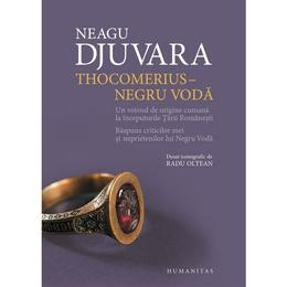 ThocomeriuS-Negru Voda (ed. De Lux) - Neagu Djuvara, editura Humanitas