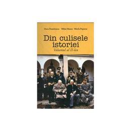 Din culisele istoriei - Volumul 2 - Doru Dumitrescu, Mihai Manea, Mirela Popescu, editura Nomina