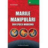 Marile manipulari din epoca moderna - Bernard Raquin, Pro Editura Si Tipografie
