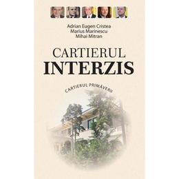 Cartierul interzis - Adrian Eugen Cristea, Marius Marinescu, Mihai Mitran, editura Rao