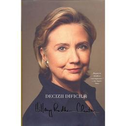 Decizii dificile - Hillary Rodham Hillary, editura Rao