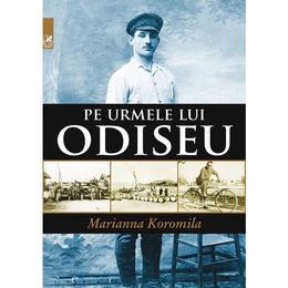 Pe urmele lui Odiseu - Marianna Koromila, editura Cartea Romaneasca