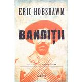 Banditii - Eric Hobsbawm, editura Cartier