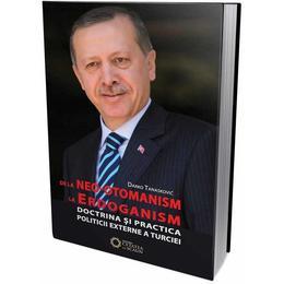 De la neo-otomanism la Erdoganism - Darko Tanaskovic, editura Cetatea De Scaun
