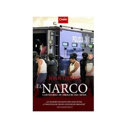 El Narco. Cartelurile de droguri din Mexic - Ioan Grillo, editura Corint