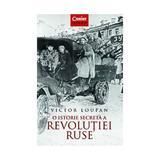 O istorie secreta a Revolutiei Ruse - Victor Loupan, editura Corint