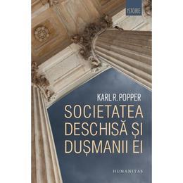 Societatea deschisa si dusmanii ei - Karl R. Popper, editura Humanitas