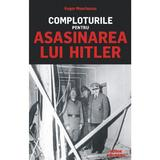 Comploturile pentru asasinarea lui Hitler - Roger Moorhouse, editura Meteor Press