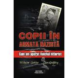Copii in armata nazista - Wilhelm Gehlen, Don Gregory, editura Meteor Press