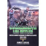 Comandantii lui Hitler - James Lucas, editura Miidecarti