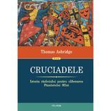 Cruciadele. Istoria razboiului pentru eliberarea Pamintului Sfint - Thomas Asbridge, editura Polirom