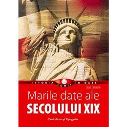 Marile date ale secolului xix - Jean Delorme, Pro Editura Si Tipografie