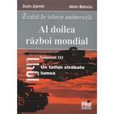 Al doilea razboi mondial vol. iii - Zorin Zamfir, Jean Banciu, editura Universul Juridic