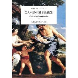 Oameni si semizei vol. 2. Povestea Romei antice - Steven Saylor, editura All
