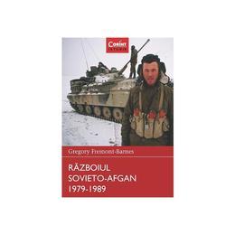 Razboiul Sovieto-Afgan 1979-1989 - Gregory Fremont-Barnes, editura Corint