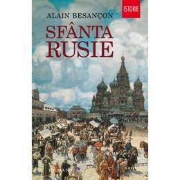 Sfanta Rusie - Alain Besancon, editura Humanitas