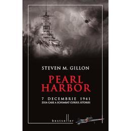 Pearl Harbor - Stevan M. Gillon, editura Litera