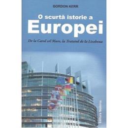 O Scurta Istorie A Europei - Gordon Kerr, editura Nomina