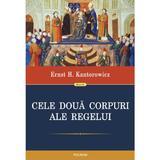 Cele doua corpuri ale regelui - Ernst H. Kantorowicz, editura Polirom