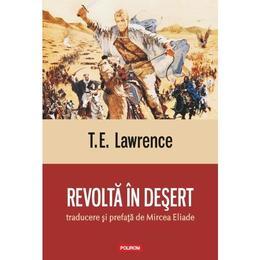 Revolta In Desert - T.E. Lawrence, editura Polirom