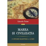 Marea Si Civilizatia - Lincoln Paine, editura Polirom