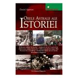 Orele astrale ale istoriei - Daniel Appriou, Pro Editura Si Tipografie