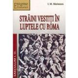 Straini vestiti in luptele cu Roma - I.M. Marinescu, editura Saeculum I.o.