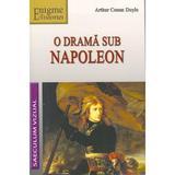 O drama sub Napoleon - Arthur Conan Doyle, editura Saeculum Vizual