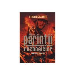 Parintii Razboaielor - Eugen Statnic, editura Vicovia