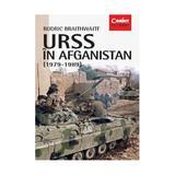 URSS in Afganistan (1979-1989) - Rodric Braithwaite, editura Corint