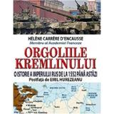 Orgoliile Kremlinului - Helene Carrere D Encausse, editura Orizonturi