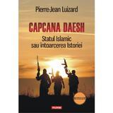 Capcana Daesh. Statul Islamic sau intoarcerea Istoriei - Pierre-Jean Luizard, editura Polirom