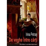 De veghe intre carti - Irina Petras, editura Scoala Ardeleana