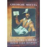 Lecturi Libere IntR-o Tara Ocupata - Gheorghe Mocuta, editura Emia