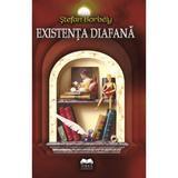 Existenta diafana - Stefan Borbely, editura Ideea Europeana