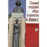 Secolul XX 30+31 Corpusul receptarii critice a operei lui M. Eminescu, editura Saeculum I.o.