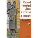 Secolul XX 32+33 Corpusul receptarii critice a operei lui M. Eminescu, editura Saeculum I.o.