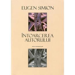 Intoarcerea autorului - Eugen Simion, editura Univers Enciclopedic